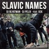 DJ Blyatman & DJ Pelix - Slavic Names