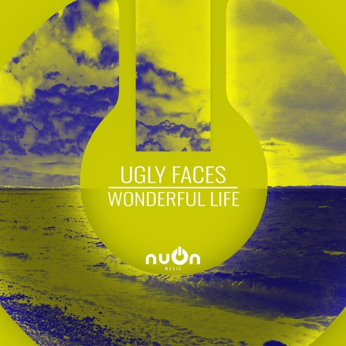 Ugly Faces - Wonderful Life (nuOn YELLOW)