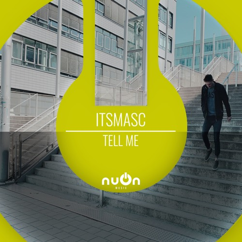 Itsmasc - Tell Me (nuOn YELLOW)