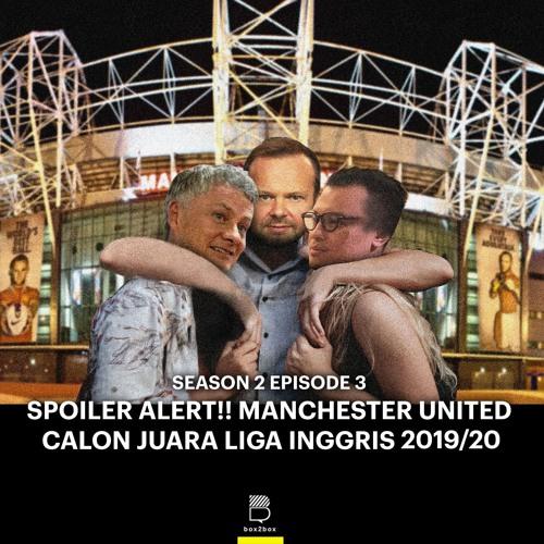 #3 Spoiler Alert!! Manchester United Calon Juara Liga Inggris 2019/20