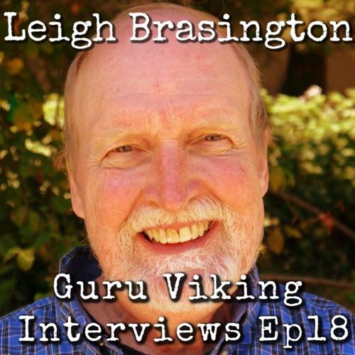 Ep18: Leigh Brasington - Guru Viking Interviews