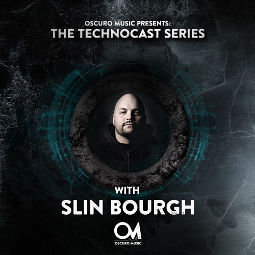 Oscuro Music Technocast #056 With Slin Bourgh