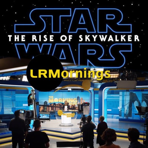 Apple TV+ Shows Off Morning Show And The Rise Of Skywalker Runtime May Be Revealed! | LRMornings