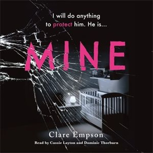 Mine by Clare Empson, read by Cassie Layton and Dominic Thorburn
