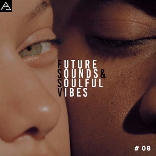 FUTURE SOUNDS & SOULFUL VIBES N°8