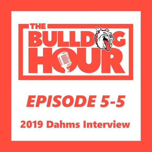 The Bulldog Hour, Episode 5-5: 2019 Coach Dahms Interview