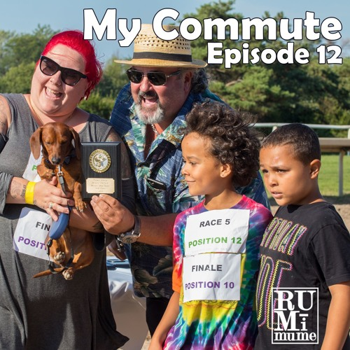 "My Commute #12 ""Wiener Dogs for the Dog Days of Podcasting"" (08-12-19)"