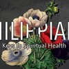 Philippians - Keys To Spiritual Health - Chris Dillon, Lead Pastor 08 11 19