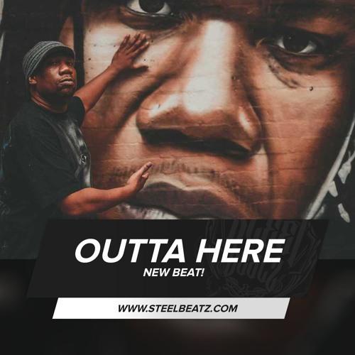 Outta Here - Rap Beat by Steel Beatz