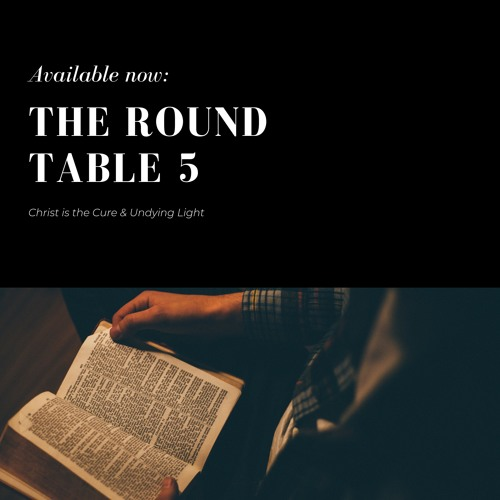 The Round Table - Ep. 05