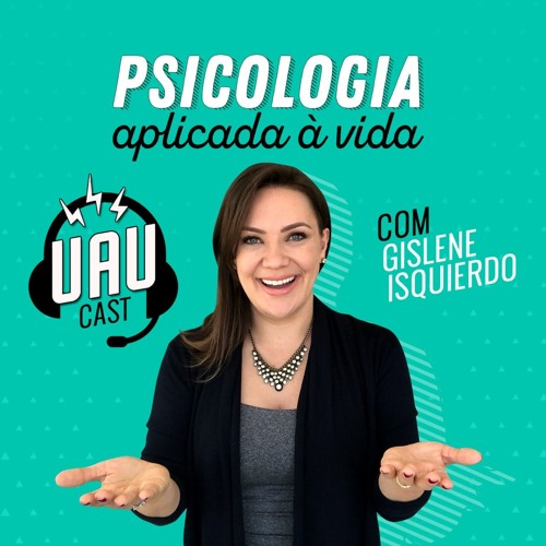 UAUCast - #GiResponde - Ep 45: Autoestima baixa: Psicóloga ajuda a superar baixa autoestima