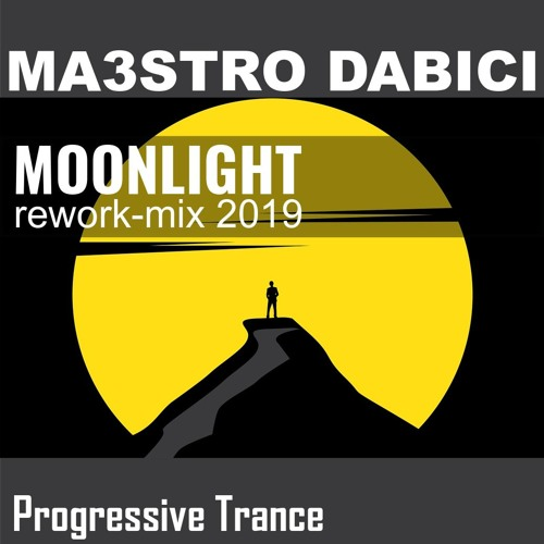 Moonlight (ReworkMix2019) FREE DOWNLOAD by Maestro Dabici