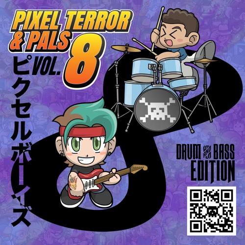 Pixel Terror & Pals Vol. 8: Drum & Bass Edition