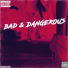 @404vincent - Bad And Dangerous (feat. @RozeiMusic) (prod. Young Taylor)