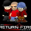 The Return Fire Podcast - Episode 41