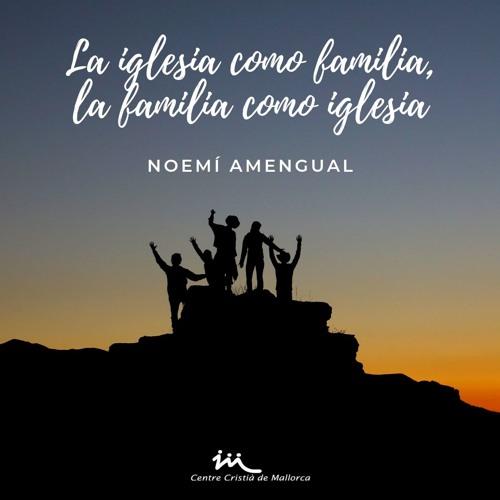 11.08.2019 | La iglesia como familia, la familia como iglesia - Noemí Amengual