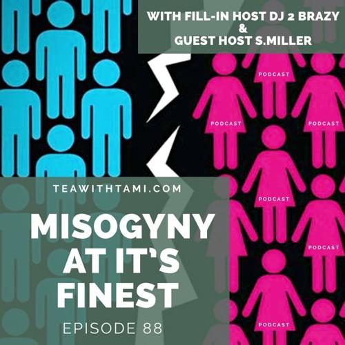 Episode 88 | Misogyny at it's Finest
