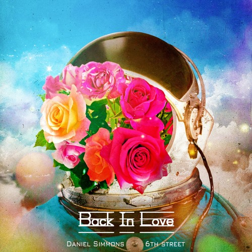 REMIX CONTEST w/ Vocal Stems: Back In Love by Daniel Simmons & 6TH STREET