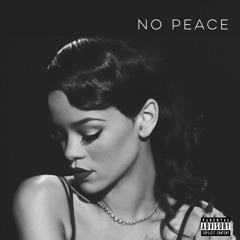 No Peace Mash Up By RoseGawd