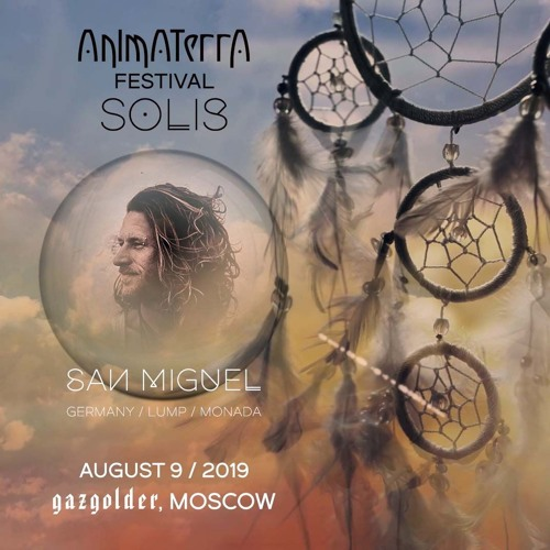San Miguel @ AnimaTerra Festival   Moscow - Gazgolder