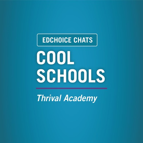 Ep. 128: Cool Schools with Thrival Academy