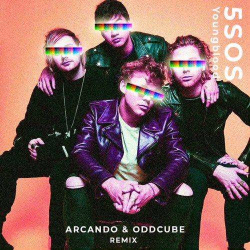 5 Seconds Of Summer - Youngblood (Arcando & Oddcube Remix