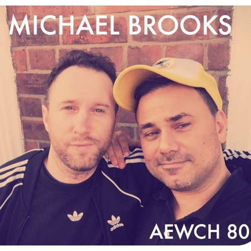 AEWCH 80: MICHAEL BROOKS or THE SPIRITUAL VALUES OF THE LEFT