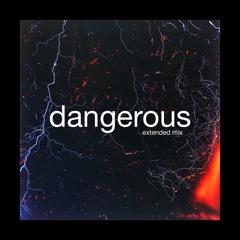 Dangerous [Extended Mix]
