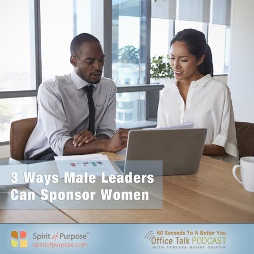 How Male Leaders Can Sponsor Women