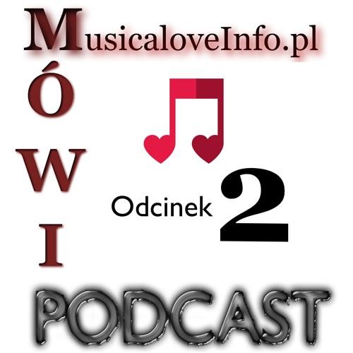 Odc 2 MusicaloveInfo Mówi