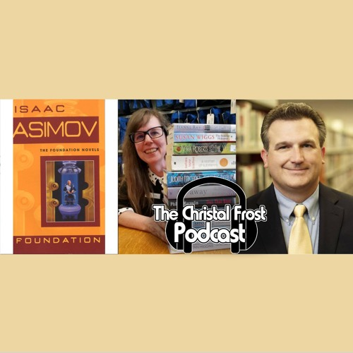Christal Frost Book Club: The Foundation by Isaac Asimov