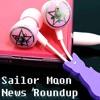 Sailor Moon News Roundup Podcast Teaser