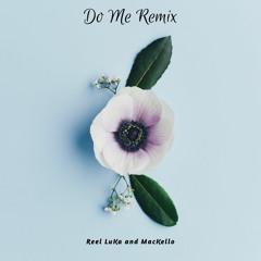 Reel LuKa - Do Me Remix