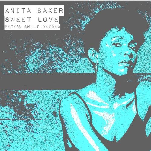 Anita Baker - Sweet Love (Pete's Sweet Refreq)