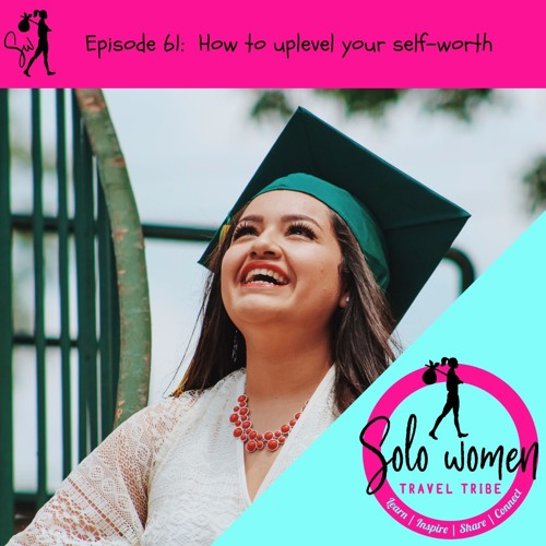 061: How to uplevel your self-worth