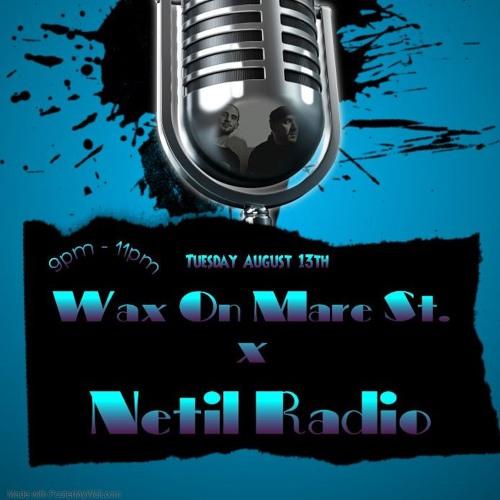 Wax On Mare St. x Netil Radio - 13th August 2019