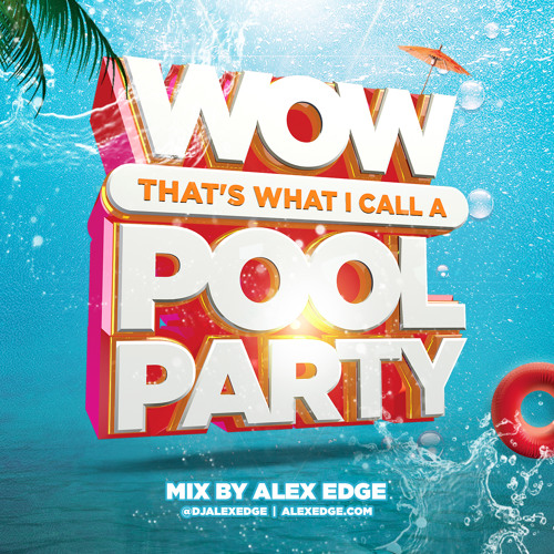 POOL PARTY 2019 - MIX BY ALEX EDGE