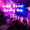 Download Let Your Body Go (Vocal Mix) Mp3