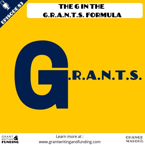 083: The G in the G.R.A.N.T.S. Formula