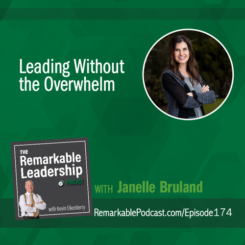 Leading Without the Overwhelm with Janelle Bruland