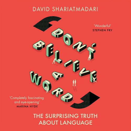 Don't Believe a Word by David Shariatmadari, read by Damian Lynch