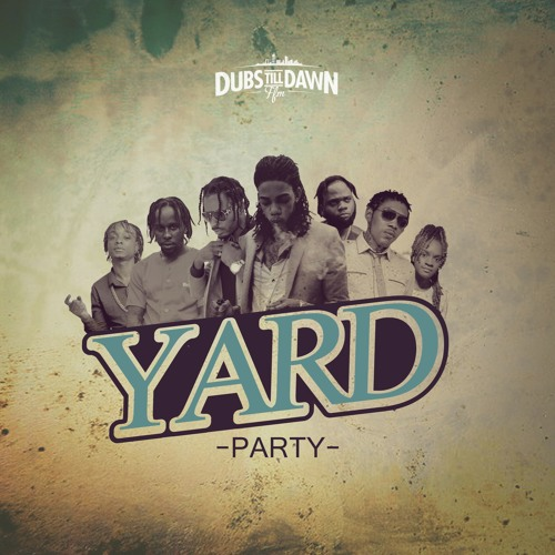 Dubs Till Dawn - Yard Party