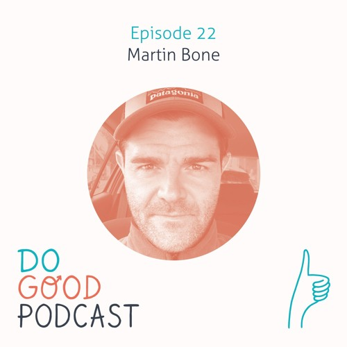 Ep 22: Martin Bone (yoga & meditation) on spirituality for the real world and opening your heart
