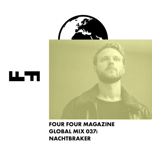 Four Four Global Mix 037 - Nachtbraker
