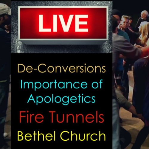 "Livestream: De-conversions, Todd White's ""fire tunnels,"" Bethel Church"