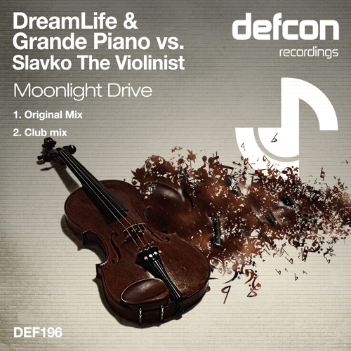 DEF196 : DreamLife & Grande Piano vs. Slavko The Violinist - Moonlight Drive (Original Mix)