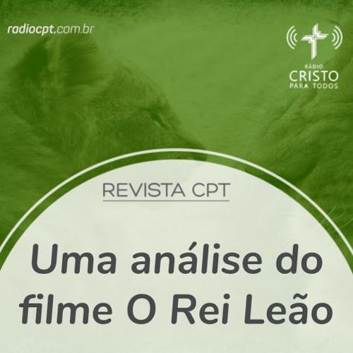 REVISTA CPT - Uma análise do filme O Rei Leão - 14/08/2019 - Rádio CPT