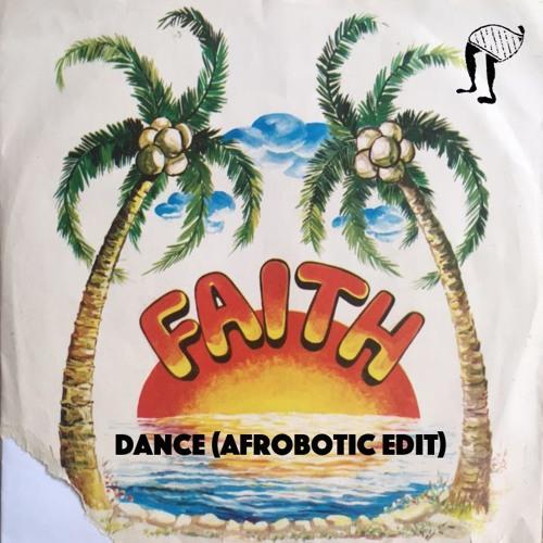 Faith - Dance (Extended Afrobotic)
