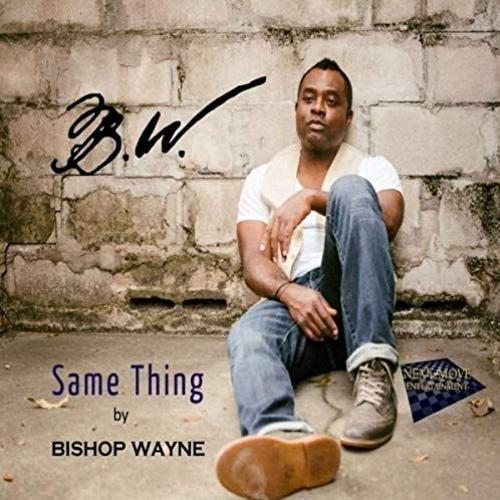 Bishop Wayne : Same Thing