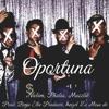 Oportuna (Phalia, Muzzlik, Nivlem) Prod. Benja The Producer, Ángel La Mesa de Oro